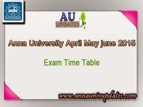 Anna University April May June 2015 Time Table 2nd 4th 6th 8th sem Ug Pg time table ~ Anna University April May June 2015 Time table- Auupdates | Anna UNiversity Updates | Scoop.it