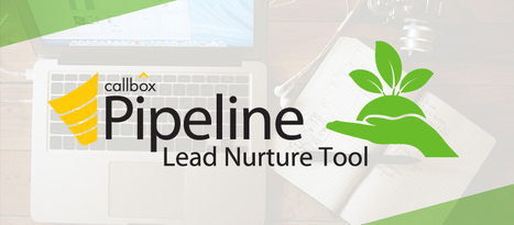 Callbox Pipeline's Lead Nurture Tool (Simple. Smart. Effective.)   Business Sales Leads and Telemarketing Australia   Scoop.it