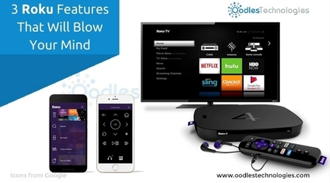3 Roku Features That Will Blow Your Mind | Mobile-and-web-application | Scoop.it