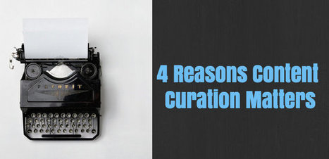 4 Reasons Why Content Curation Matters | Cision | Content Creation, Curation, Management | Scoop.it