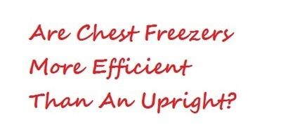 Are chest freezers more efficient than upright freezer? | Are Chest Freezers Using Manual Defrost? | Scoop.it