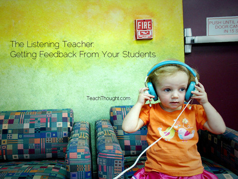 The Listening Teacher: Getting Feedback From Your Students | education in english | Scoop.it