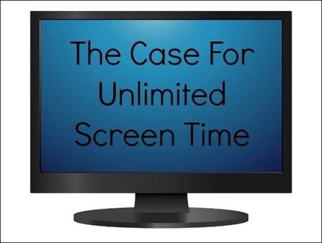 Our Somewhat Life: The Case For Unlimited Screen Time | Brain Research & Digital Parenting | Scoop.it