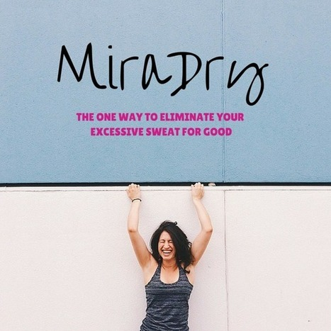 MiraDry: The One Way to Eliminate Your Excessive Sweat for Good | SpaMedica | Plastic Surgery | Scoop.it