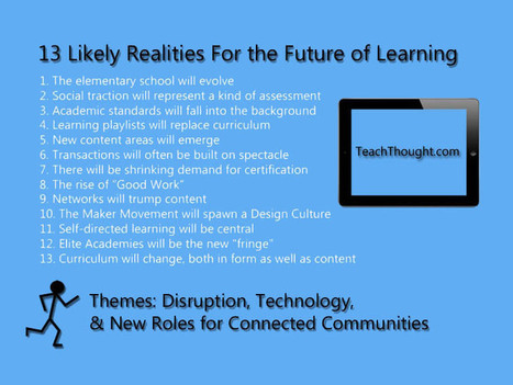 13 Likely Realities For The Future Of Learning | Formación Digital | Scoop.it