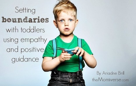 Setting boundaries with toddlers using empathy and positive guidance | Empathic Family & Parenting | Scoop.it