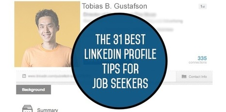 The 31 Best LinkedIn Profile Tips for Job Seekers | Career Management | Scoop.it