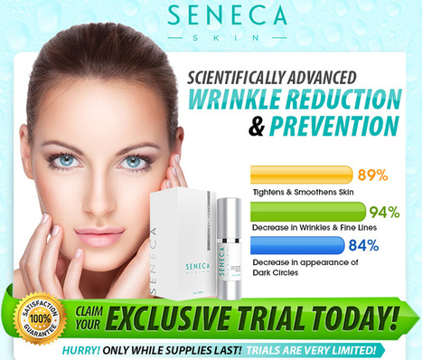 Seneca Skin Review – Get Youthful And Radiant Looking Skin! | erin millhouse | Scoop.it