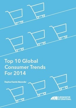 The Top 10 Global Consumer Trends for 2014 - Euromonitor International | CONSUMER TRENDS | Scoop.it