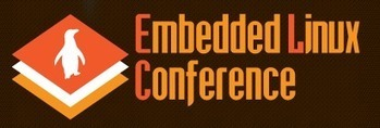 Embedded Linux Conference 2013 Schedule | Embedded Systems News | Scoop.it