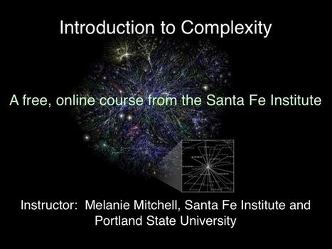 Santa Fe Institute's free on-line course, Introduction to Complexity - June 15, 2014. | Science Journalism & science communication | Scoop.it