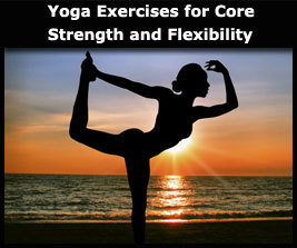 Yoga Exercises for Core Strength and Flexibility Online Course | Health Studies Updates | Scoop.it