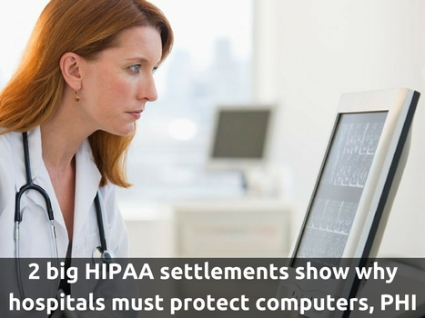 2 big HIPAA settlements show why hospitals must protect computers, PHI | IT Support and Hardware for Clinics | Scoop.it
