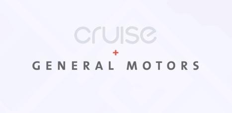 GM buys Cruise Automation for autonomous car efforts   Web & Media   Scoop.it
