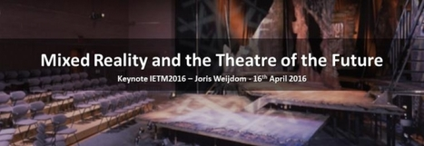 Keynote: Mixed Reality and the Theatre of the Future | IETM | Art + Culture + Politiques culturelles | Scoop.it