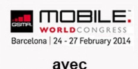 Retour sur le mobile world congress 2014 avec Jerome Stioui | mlearn | Scoop.it