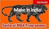 Make in India: How to choose among 5 hot sectoral MBA Programmes & make the best out of it | MBA Universe | Scoop.it