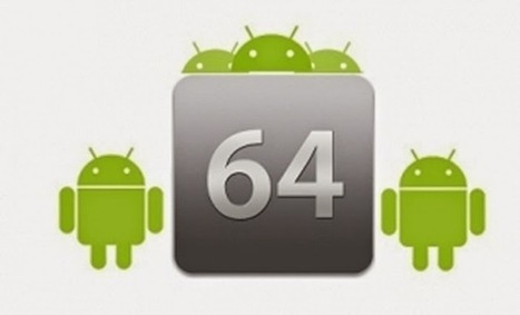 Android está cada vez mais perto dos aplicativos 64 bits | Android Brasil Market | Scoop.it