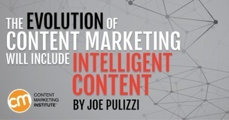 The Evolution of Content Marketing Will Include Intelligent Content | World of #SEO, #SMM, #ContentMarketing, #DigitalMarketing | Scoop.it