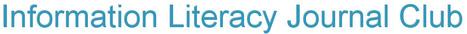 Information Literacy Journal Club | Information Literacy - Education | Scoop.it
