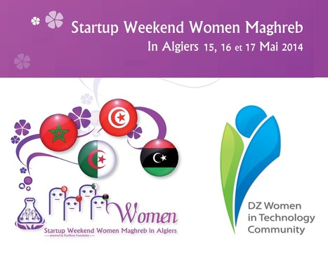 First Startup Weekend Women Maghreb in Algiers!! | Evènements, Salons & Foires | Scoop.it