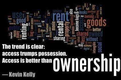 """Access trumps possession. Access is better than ownership."" #SocBiz Aha! | BRIAN'S IDEA BLAST | Scoop.it"