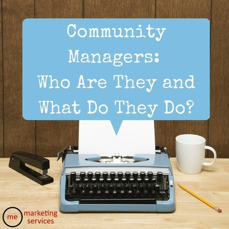 Community Managers: Who Are They and What Do They Do? - Business 2 Community | Community Manager | Scoop.it