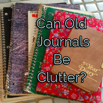 Can Old Journals Be Clutter?   Holistic Organizer   Scoop.it