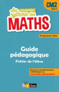 Au rythme des maths : guide pédagogique : fichier de l'élève : CM2 cycle 3 : programmes 2016   Education - Enseignement - Formation   Scoop.it