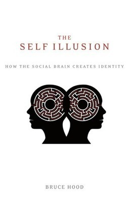 The Self Illusion: How Our Social Brain Constructs Who We Are | Nouveaux paradigmes | Scoop.it