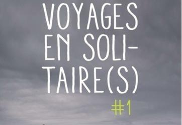 Voyages en solitaire(s) au théâtre de Lenche, Marseille  - Sortir en Provence | Sortir- Région aixoise | Scoop.it