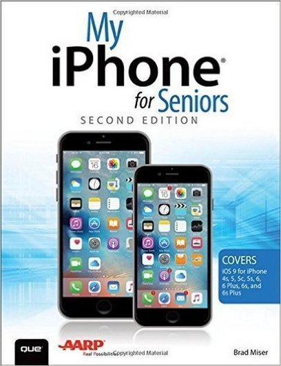 My iPhone for Seniors, 2nd Edition (Covers iOS 9 for iPhone 6s/6s Plus, 6/6 Plus, 5s/5C/5, and 4s) | Free eBooks Download | Scoop.it