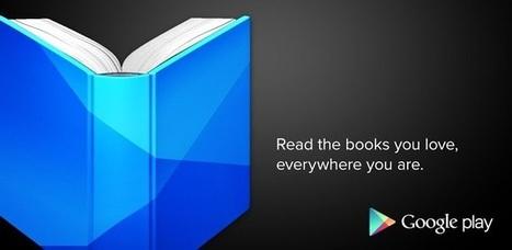 Com o Google Play Books você curte seus livros favoritos onde quer que esteja: em seu tablet ou smartphone Android ou na Web | Leitores digitais | Scoop.it