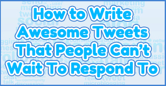 How to Write Tweets That People Can't Wait To Respond To | Twitter | Scoop.it