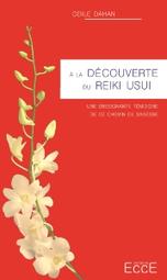 Pour aller plus loin avec le Reïki Usui, Odile Dahan, Editions Ecce 6,50€ (93 p) | Traversées aime et publie sur son site | Scoop.it