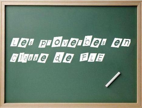 Les proverbes en classe de FLE / Fiche Pédagogique   Activités pour classe de FLE   Scoop.it