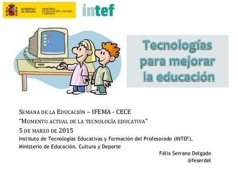 Tic para mejorar la educación - Félix Serrano | eduvirtual | Scoop.it