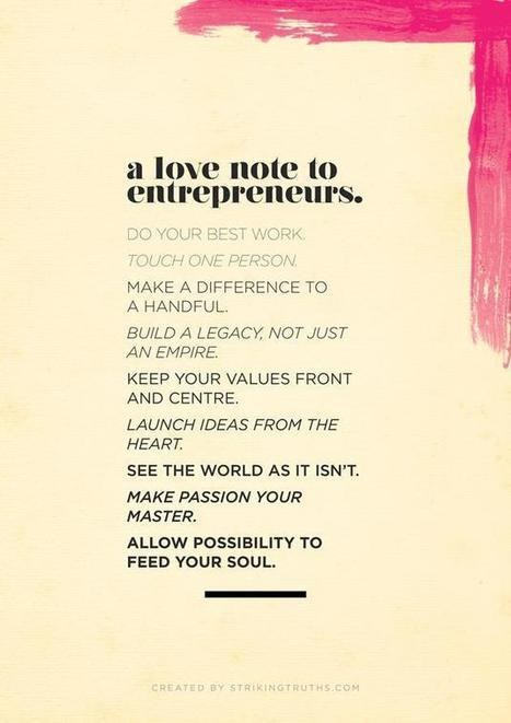 a love note to entrepreneurs | Stuff We Like | Scoop.it