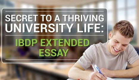 Secret to a Thriving University Life: IBDP Extended Essay | Beyond the Stacks | Scoop.it