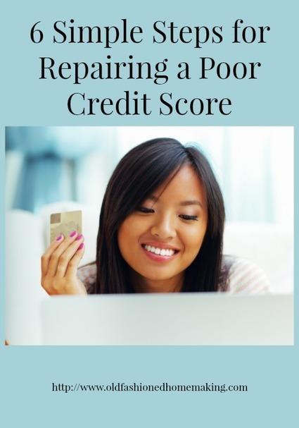 6 Simple Steps for Repairing a Poor Credit Score | Homemaking | Scoop.it