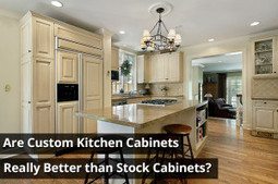 Custom Kitchen Cabinets – The Better Choice Over Stock Cabinets - Kitchen Solvers | Custom Cabinet | Scoop.it