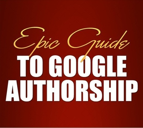 Epic Guide to Google Authorship - Boost Blog Traffic | Links sobre Marketing, SEO y Social Media | Scoop.it
