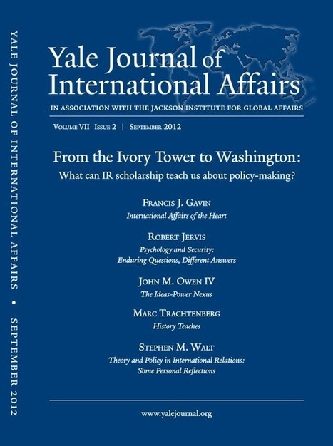Theory and Policy in International Relations: Some Personal Reflections by Stephen M. Walt | Yale Journal of International Affairs | International Relations Theories | Scoop.it