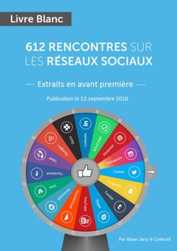 Publication le 12/09 du #LivreBlanc : #612rencontres sur les réseaux sociaux | Internet world | Scoop.it