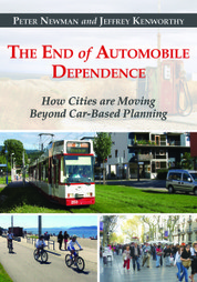 In Print: The End of Automobile Dependence: How Cities Are Moving Beyond Car-Based Planning - Urban Land Magazine | Great Urban Place Making | Scoop.it