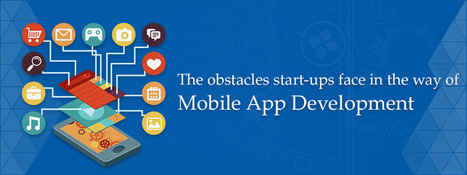 The Obstacles Start-ups Face In The Way Of Mobile App Development | web design, web development or internet marketing | Scoop.it