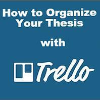How to Organize Your Thesis with Trello | MyThesis Hub | Scoop.it
