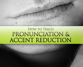 How to Teach Pronunciation & Accent Reduction: 7 Best Practices | Monya's List of ESL, EFL & ESOL Resources | Scoop.it