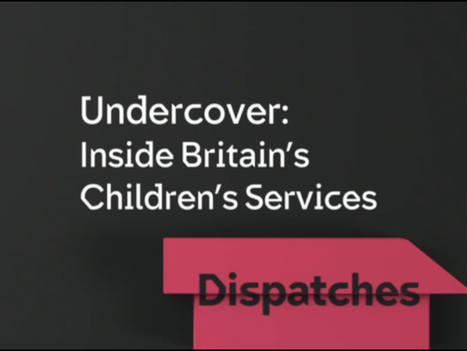 'Dispatches child protection programme was neither fair nor constructive' | Social services news | Scoop.it