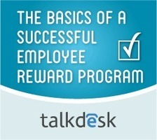 The Basics of a Successful Employee Reward Program | Talkdesk | Call Center Management | Scoop.it